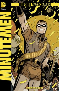 """BEFORE WATCHMEN: MINUTEMEN #1 - """"Little did we know that poor boy would lead to the end of us all.""""  Plus: Don't miss the CRIMSON CORSAIR backup story by writer LEN WEIN and artist JOHN HIGGINS!"""