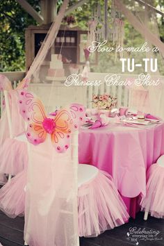 Okay - this needs to be added to our Princess Tea Table Service! - How To Make A Fairytale Princess Party Tu-Tu Chair Skirt Princess Birthday, Girl Birthday, Birthday Parties, Birthday Ideas, Pool Parties, Kid Parties, Princesse Party, Party Fiesta, Butterfly Party