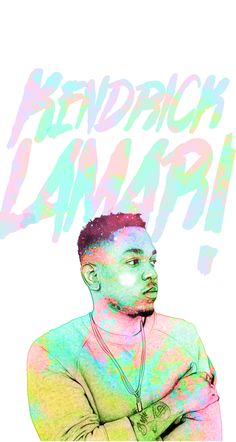 Kendrick Lamar, best rapper. Well one of the best, the reason rap is actually becoming the way it use to be.