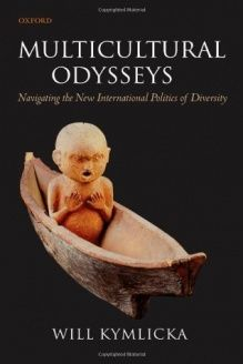 Multicultural Odysseys  Navigating the New International Politics of Diversity, 978-0199280407, Will Kymlicka, Oxford University Press, USA