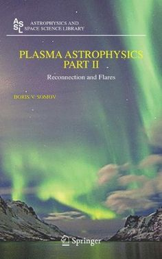 Plasma Astrophysics, Part II: 341 (Astrophysics and Space Science Library). The … - The Space 4 States Of Matter, Female Modeling Poses, Fluid Mechanics, Physics And Mathematics, Astrophysics, Medical School, Geology, Astronomy, Chemistry