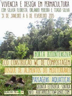 Da Semente à Árvore: Vivencia Em Permacultura, 31 Janeiro a 6 Fevereiro 2015  http://dasementearvore.blogspot.pt/2014/12/vivencia-em-permacultura-31-janeiro-6.html?m=1