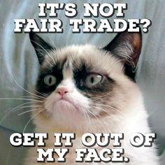 Happy #NationalCatDay #FairTrade-rs! Can you relate to Grumpy Cat? http://BeFair.org/ #BeFair #grumpycat