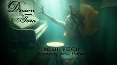 Drown, Tora Underwater music video by Burke Heffner. Music Video for the single, Drown, off the album Spilling Over, written and performed by Tora Fisher. Directed by Burke Heffner, http://www.thingstolookat.com