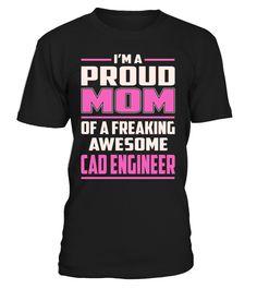 Cad Engineer Proud MOM Job Title T-Shirt #CadEngineer