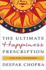 Deepak Chopra The Ultimate Happiness Prescription