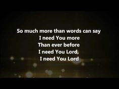 ▶ I Need You More - Kim Walker Smith w/ Lyrics - YouTube