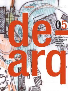 dearq 05 - La forma del proyecto: enseñar y aprender a proyectar  Revista de Arquitectura / Journal of Architecture. Universidad de los Andes.