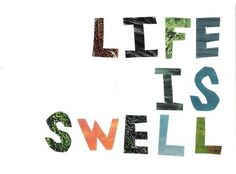Remind yourself on this Monday morning that  'Life is SWELL'. #theswelllife @SWELL