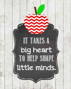 "Need a teacher gift idea? Today's post shares a darling printable, featuring the phrase ""it takes a big heart to help shape little minds."" On a whitewashed wood grain background, …"