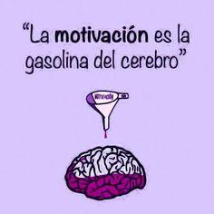 Mantente motivado porque es la gasolina del cerebro....