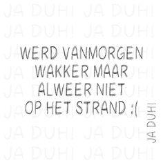 Helaas. Ja Duh! #humor #tekst #Nederlands #Facebook #grappig #strand