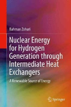 Nuclear Energy for Hydrogen Generation Through Intermediate Heat Exchangers: A Renewable Source of Energy (Hardcover)