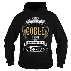 I Love  COBLE  Its a COBLE Thing You Wouldnt Understand  T Shirt Hoodie Hoodies YearName Birthday T shirts