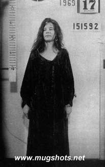 Janis Joplin - 1969. Janis  was arrested after her performance in Tampa, Florida, on charges of disorderly conduct after she insulted a police officer.