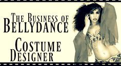 Free belly dance classes: The Business of bellydance: costume designer