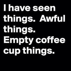 We need a recovery group. We'll make coffee.