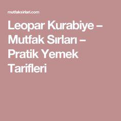 Leopar Kurabiye – Mutfak Sırları – Pratik Yemek Tarifleri