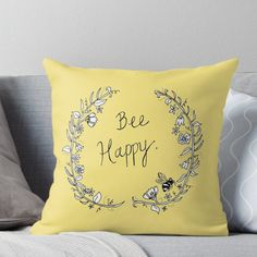 """Super soft and durable spun polyester Throw pillow with double-sided print. Cover and filled options. Hand drawn illustration of a floral wreath featuring the words """"Bee Happy"""", created using pencil and black ink. Bedroom Themes, Nursery Themes, Bedroom Ideas, Nursery Ideas, Bumble Bee Nursery, Bee Art, Bee Theme, Bee Happy, My New Room"""
