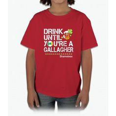 Drink Until You're a Gallagher Shameless - St Patrick's Day Shirt Young T-Shirt