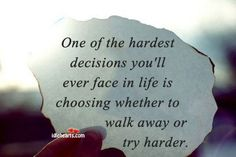one of the hardest decisions..