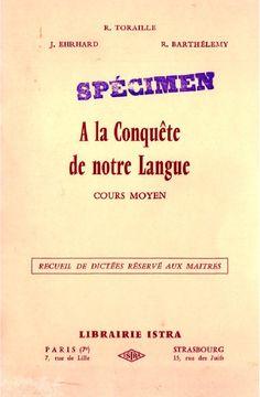 Toraille & alii, A la conquête de notre langue (recueil de dictées)