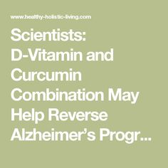 Scientists: D-Vitamin and Curcumin Combination May Help Reverse Alzheimer's Progression