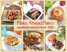 Make Ahead Paleo, available in bookstores & Costco 9/24! Sneak peek pics!! #paleo #glutenfree #dairyfree #sugarfree