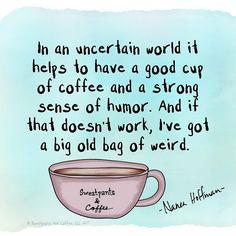 Coffee? Sense of humor? Big bag of weird? @Regrann from @sweatpantsandcoffee - Whatever works! #coffee #coffeelove #coffeequotes #coffeememe #sweatpantsandcoffee - #regrann