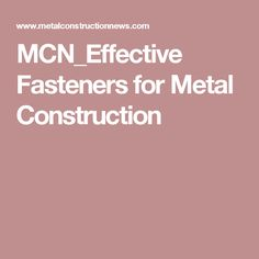 MCN_Effective Fasteners for Metal Construction