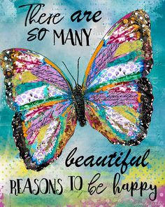 happy quotes & We choose the most beautiful There Are So Many Beautiful Reasons To Be Happy for you.There Are So Many Beautiful Reasons To Be Happy Happy Thoughts, Positive Thoughts, Positive Vibes, Positive Quotes, Positive Affirmations, Butterfly Quotes, Butterfly Art, Butterflies, Butterfly Symbolism