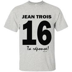 Jean 3.16 ! G200 Gildan Ultra Cotton T-Shirt