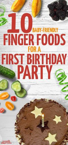 10 easy and baby-friendly finger foods for a first birthday party - these great ideas are things that the birthday baby can eat as well, and are perfect food ideas for your boy or girl's first birthday party.