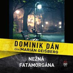 Dominik Dán – Nežná fatamorgána (audiokniha)