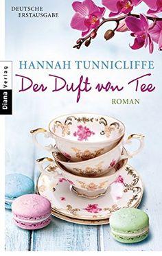 Der Duft von Tee: Roman von Hannah Tunnicliffe https://www.amazon.de/dp/345335737X/ref=cm_sw_r_pi_dp_pEzCxbYJQ72WG