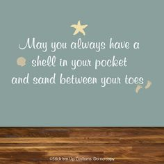 Beach Theme Ocean Lake Wall Decal Home Decor Starfish Sea Shell May you always have a shell in your pocket and sand between your toes