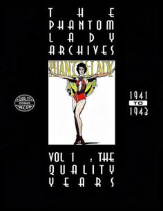 Phantom+Lady+is+a+fictional+superheroine,+one+of+the+first+female+superhero+characters+to+debut+in+the+1940s+Golden+Age+of+Comic+Books.+Originally+published+by+Quality+Comics,+the+character+was+subsequently+published+by+a+series+of+now-defunct+comic+book+companies,+and+a+new+version+of+the+charac...