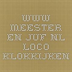 www.meester-en-juf.nl           loco klokkijken