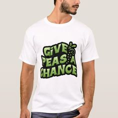 Give Peas A Chance T-Shirt - vegan personalize diy customize unique Give Peas A Chance, Raw Vegan, Shirt Ideas, Shirt Style, Your Style, Shirt Designs, Unique, Mens Tops, T Shirt