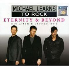 Michael Learns To Rock - Eternity & Beyond