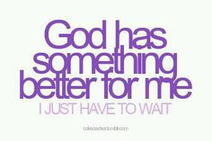God has something better...