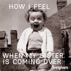 Pretty sure when I see my sister in law again.. I WILL BE EXACTLY LIKE THIS! Lol.