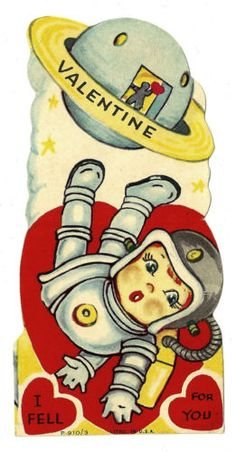 ASTRONAUT FLOATING IN OUTER SPACE - SAYS I FELL FOR YOU / VINTAGE VALENTINE CARD