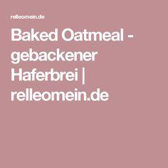 Baked Oatmeal - gebackener Haferbrei   relleomein.de