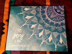 ORDER ME ON FACEBOOK @ FRESH PRINTS OF BELAIRE OR INSTAGRAM @ FRESH_PRINTS_OF_BELAIRE Find joy in the journey canvas, boho chic, bohemian, college dorm room decorations, mandala, mendhi, designs, ideas, handpainted, diy, sharpie paint pens, evolve spray paint, eclectic, yoga, hippie, gypsy soul, canvas, college gifts, best friend, sister, birthday, bedroom, teal, tourquois, lotus, blue, wall art, handpainted, bohemian, colorful, white henna, dorm room, bedroom, teen, sorority, big litt...