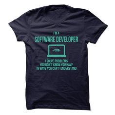 I'm A Software Developer Great T Shirt