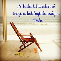#hala7fo #hála #thankful #osho Funny Quotes, Life Quotes, I Love The Beach, Getting Drunk, Osho, Make Me Happy, Beautiful Beaches, Summertime, Wisdom