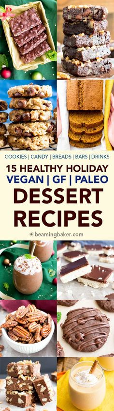 15 Gluten Free Vegan Healthy Holiday Dessert Recipes (V, GF): A festive collection of the best healthy holiday desserts to enjoy with friends and family! #Vegan #GlutenFree #DairyFree #Paleo #Holiday #Dessert #Healthy   BeamingBaker.com