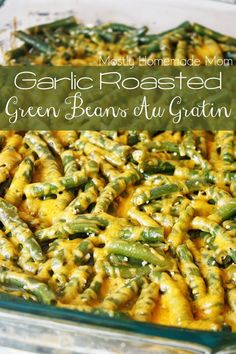Garlic Roasted Green Beans Au Gratin - Fresh green beans roast with minced garlic and butter, and then topped with melted cheddar cheese. Such an awesome side dish recipe!