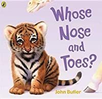 Whose Nose and Toes? by John Butler | Goodreads